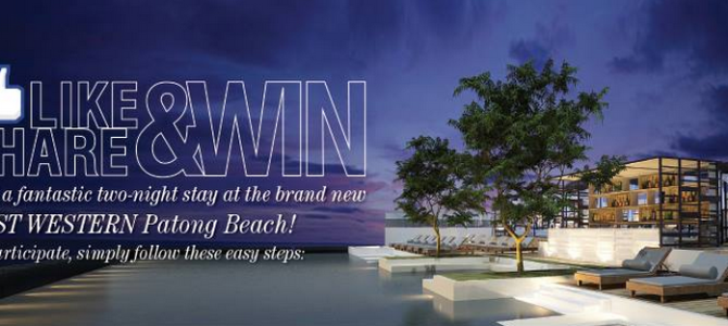 Win two-night stay at the brand new BEST WESTERN Patong Beach!