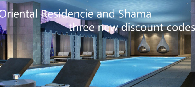 Oriental Residencie and Shama three new discount codes – Book by March 31, 2015
