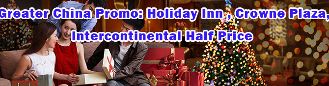 Now Live: 50% off on selected China Holiday Inn, Crowne Plaza and Intercontinental hotels