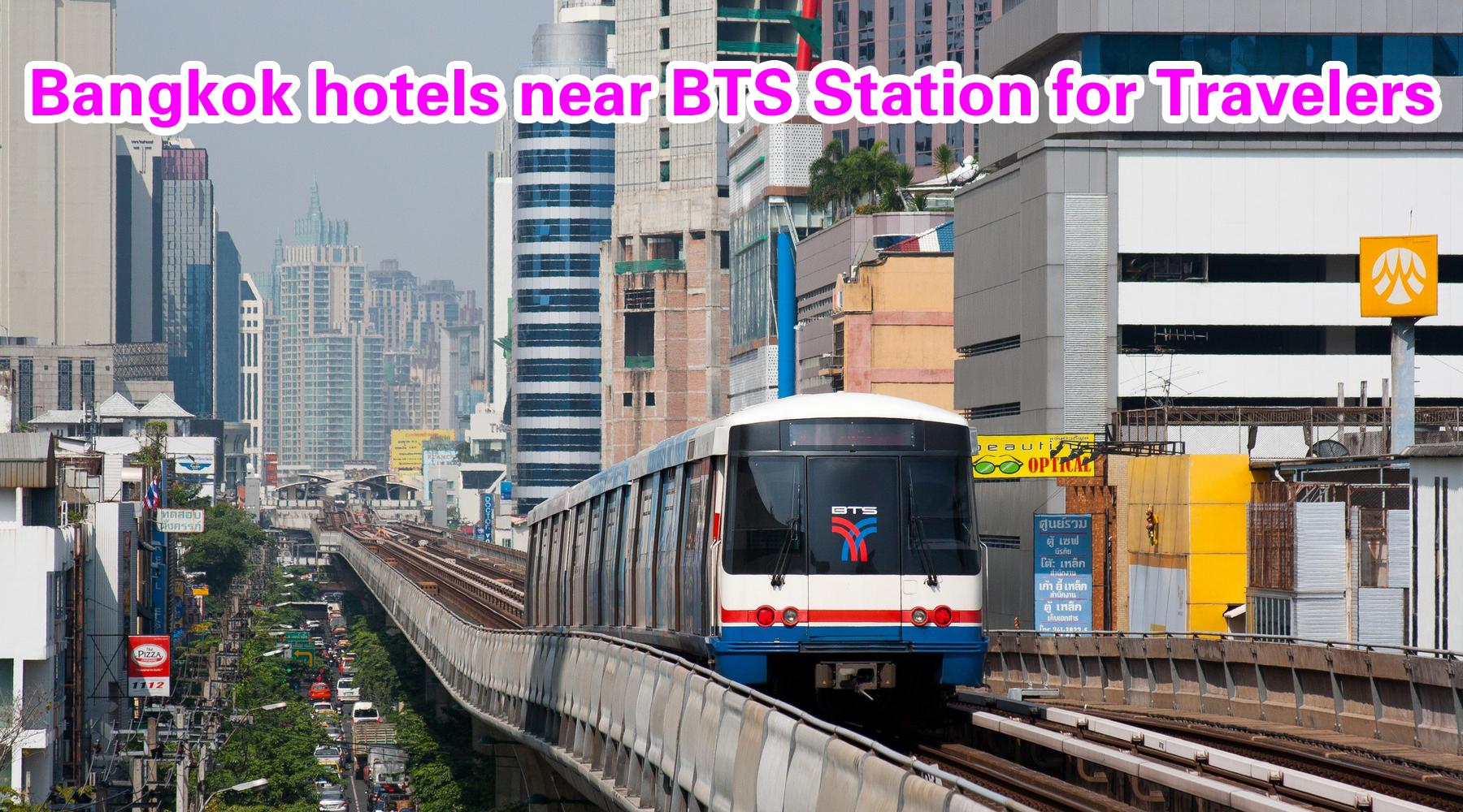 Bangkok Hotels Near Bts Station
