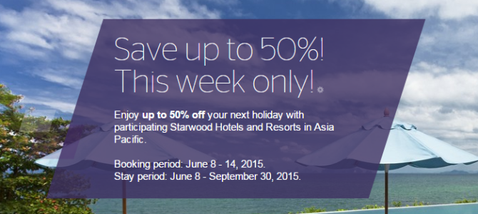 Starwood Red hot deal: up to 50% off for Asia Pacific hotels and resorts – Book by June 14, 2015