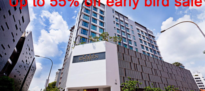 Singapore Parc Sovereign hotel and Fragrance Hotel up to 55% off early bird sale – Book by August 10, 2015