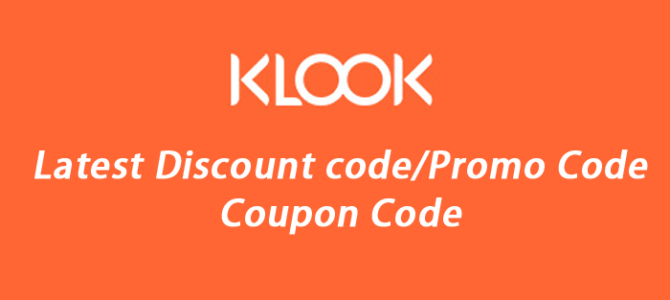 Klook Latest Discount code/Promo Code/Coupon Code update
